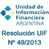 Unidad de información Financiera - Resolución UIF Nº 49/2013